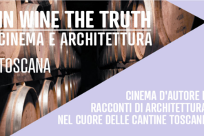 In Wine The Truth: cinema e architettura tra le cantine toscane